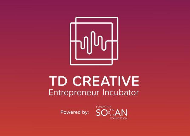 TD Creative Entrepreneur Incubator